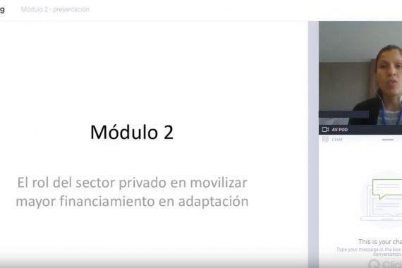 Módulo 2: El rol del sector privado en movilizar mayor financiamiento en adaptación