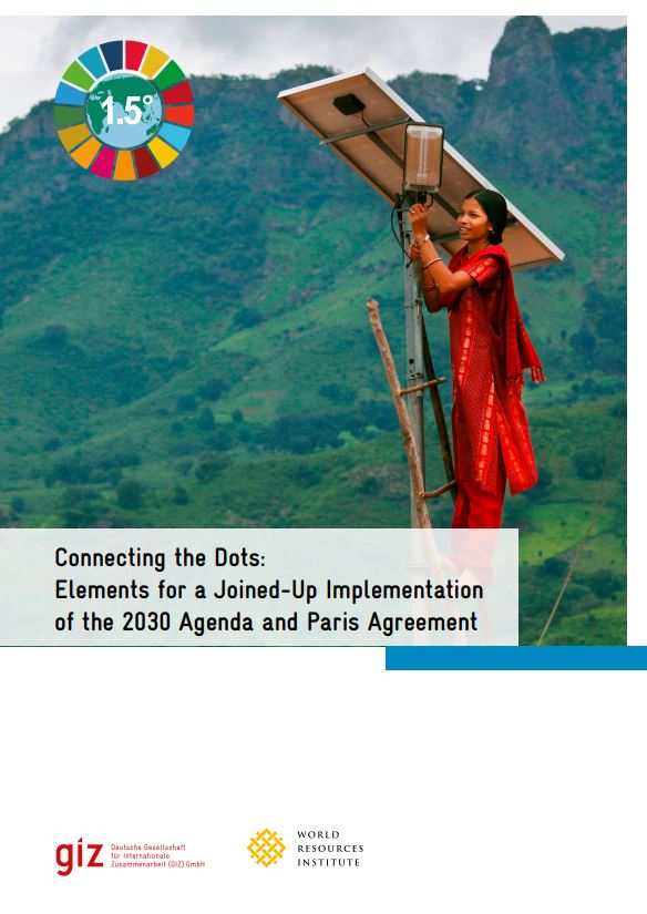 Connecting the Dots: Elements for a Joined-Up Implementation of the 2030 Agenda and Paris Agreement